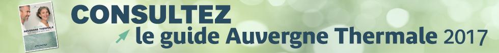 Téléchargez le guide Auvergne Thermale 2017